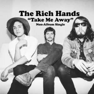 artworks 000080099585 io3hbn t500x500 300x300 New Single Take Me Away From ...The Rich Hands